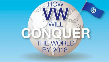 vw conquer world 430x244 How VW will conquer the World by 2018